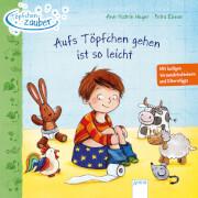 Arena - Töpfchenzauber  Aufs Töpfchen gehen ist so leicht. Pappbilderbuch, 12 Seiten, ab 2-4 Jahren.  Heger, Ann-Katrin/Eimer,