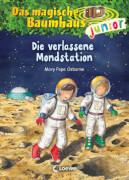 Loewe Osborne, Das magische Baumhaus Junior Bd. 08 verlassene Mondstation