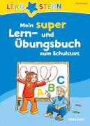 Tessloff LERNSTERN Mein super Lern- und Übungsbuch zum Schulstart