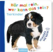 Ars Edition - Hör mal rein, wer kann das sein? Tierkinder, Pappbilderbuch, ab 1 Jahr, 12 Seiten